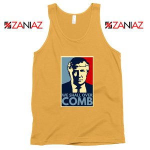 We Shall Over Comb Tank Top Funny Donald Trump Tops S-3XL Sunshine