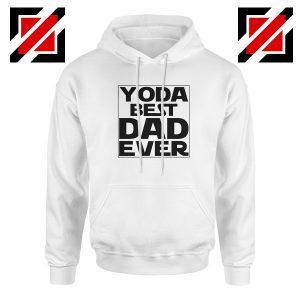Yoda Best Dad Hoodie Starwars Quote Hoodies S-2XL White