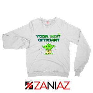 Yoda Best Officiant Sweatshirt Star Wars Gift Sweaters S-2XL White