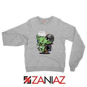 Baby Yoda Its So Tiny Sweatshirt