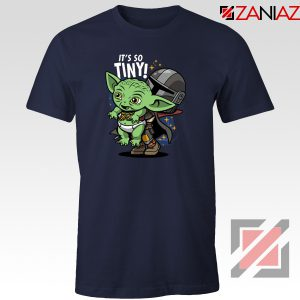 Baby Yoda Its So Tiny Tshirt