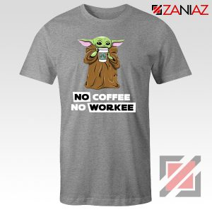 Baby Yoda No Coffee No Workee Grey Tshirt