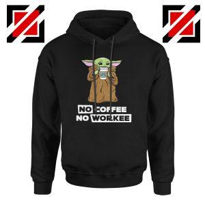 Baby Yoda No Coffee No Workee Hoodie