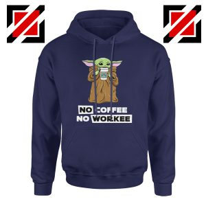 Baby Yoda No Coffee No Workee Navy Hoodie