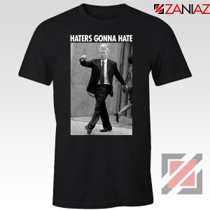 Donald Trump Haters Gonna Hate Black Tshirt