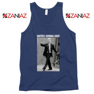 Donald Trump Haters Gonna Hate Tank Tops