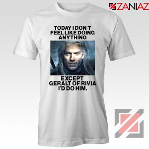Geralt of Rivia Quote Tshirt