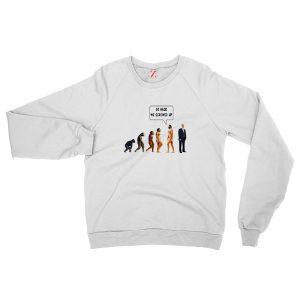 Go Back We Screwed Up Trump White Sweatshirt