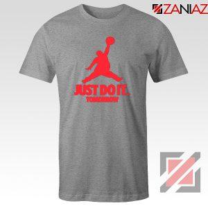 Just Do It Tomorrow Parody Sport Grey Tshirt