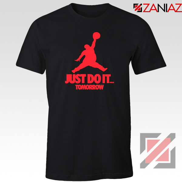 Just Do It Tomorrow Parody Tshirt