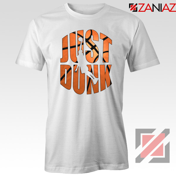 Just Dunk It Basketball Tshirt