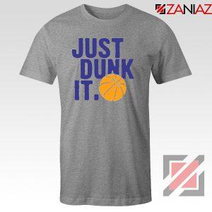 Just Dunk It Slogan Nike Parody Sport Grey Tshirt