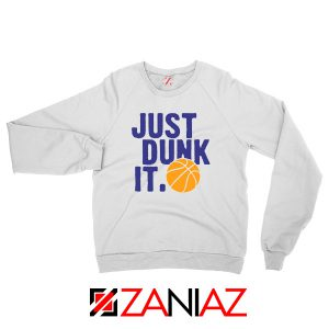 Just Dunk It Slogan Nike Parody Sweatshirt