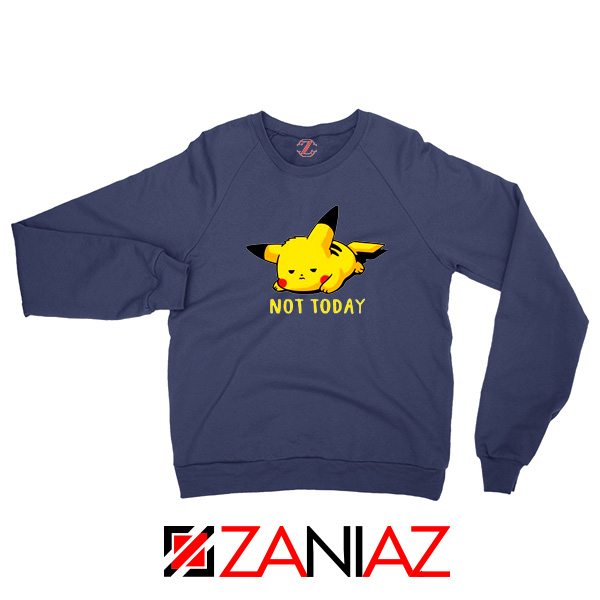 Pikachu Not Today Navy Blue Sweater