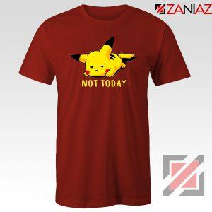 Pikachu Not Today Red Tshirt Pokemon