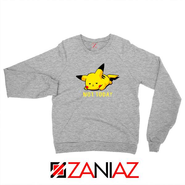 Pikachu Not Today Sweater