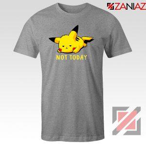 Pikachu Not Today Tshirt Pokemon