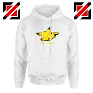 Pikachu Not Today White Hoodie