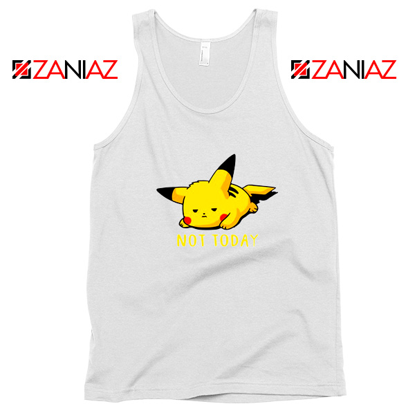 Pikachu Not Today White Tank Top