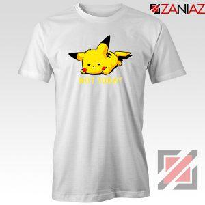 Pikachu Not Today White Tshirt Pokemon