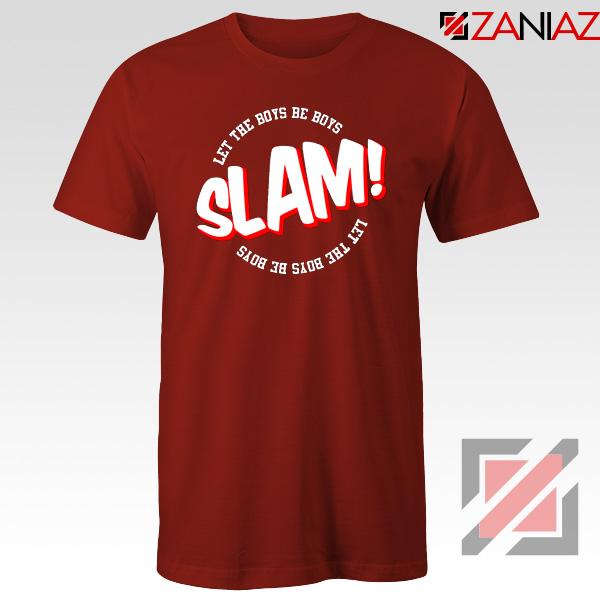Slam Let The Boys Be Boys Red Tshirt