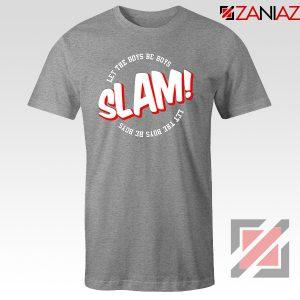 Slam Let The Boys Be Boys Sport Grey Tshirt