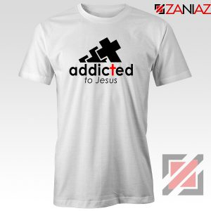 Addicted To Jesus Tshirt