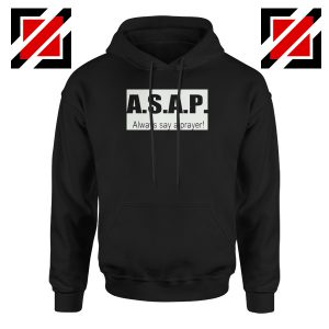 Always Say A Prayer Hoodie
