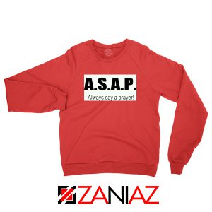 Always Say A Prayer Red Sweatshirt