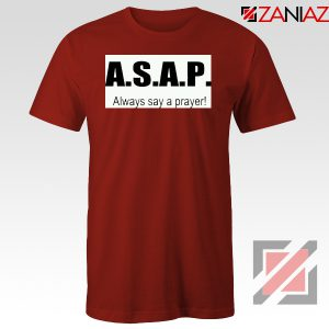 Always Say A Prayer Red Tshirt
