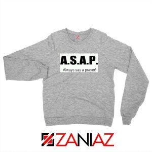 Always Say A Prayer Sport Grey Sweatshirt