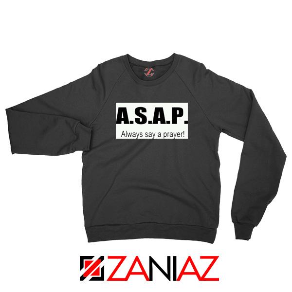 Always Say A Prayer Sweatshirt