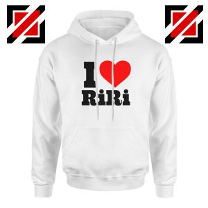 Buy I Love RiRi Hoodie