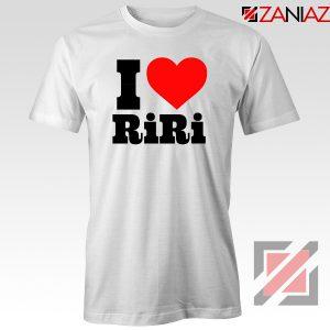 Buy I Love RiRi Tshirt