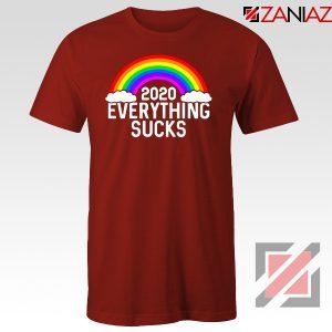Everything Sucks 2020 Red Tshirt
