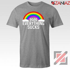 Everything Sucks 2020 Sport Grey Tshirt