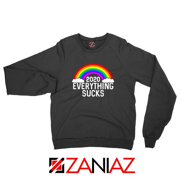 Everything Sucks 2020 Sweatshirt