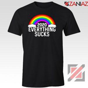 Everything Sucks 2020 Tshirt