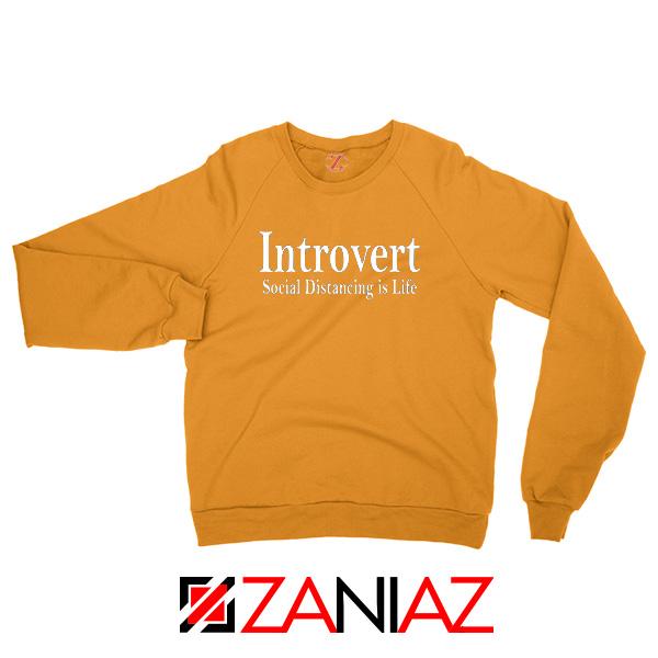 Introvert Social Distancing is Life Orange Sweatshirt