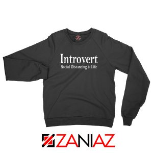 Introvert Social Distancing is Life Sweatshirt