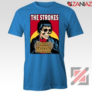 Need Strokes Tickets Will Sell Soul Blue Tshirt