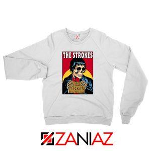 Need Strokes Tickets Will Sell Soul Sweatshirt