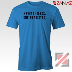 Nevertheless She Persisted Blue Tshirt