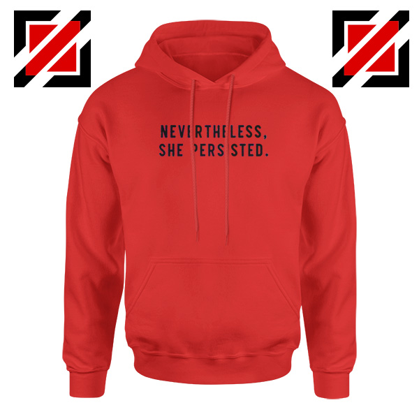 Nevertheless She Persisted Red Hoodie