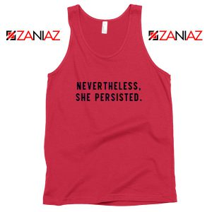 Nevertheless She Persisted Red Tank Top
