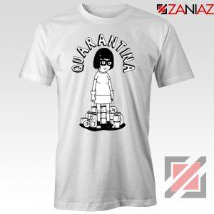 QuaranTINA Tshirt