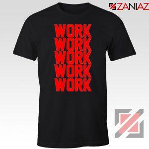 Rihanna Work Work Black Tshirt