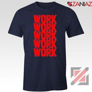 Rihanna Work Work Navy Blue Tshirt