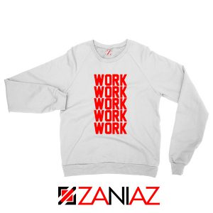 Rihanna Work Work Sweater