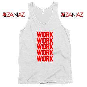 Rihanna Work Work Tank Top